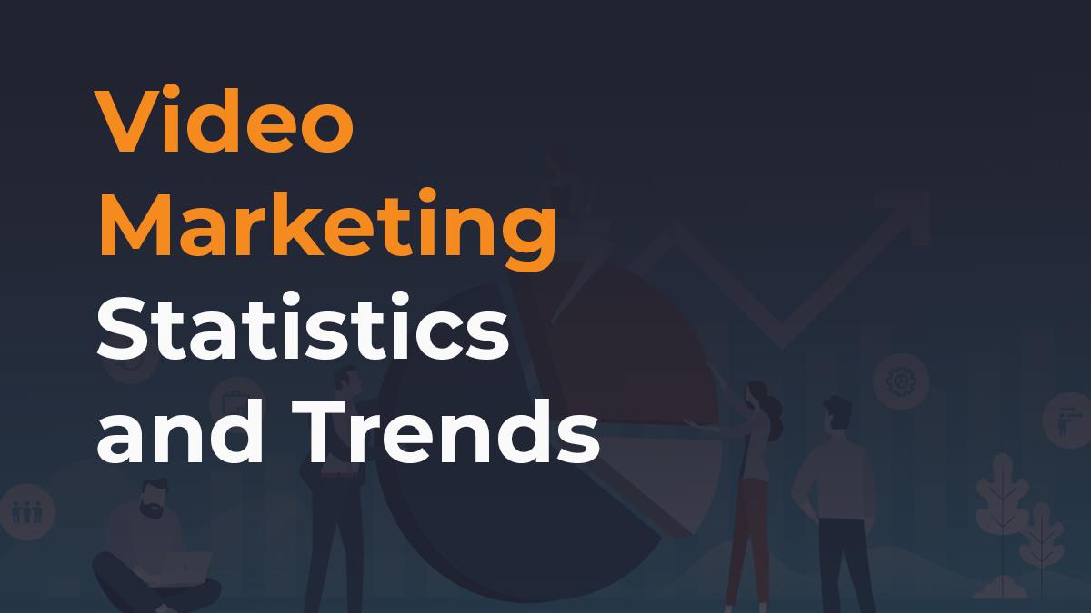 Video Marketing Statistics and Trend