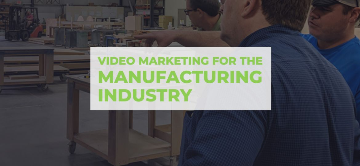 video-marketing-manufacturing-feature