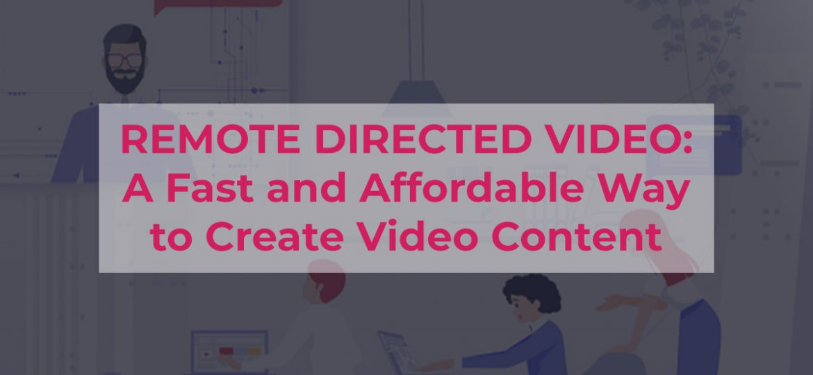 Remote Directed Video: Fast, Affordable Video Production